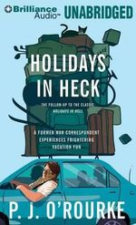 Holidays in Heck - P J O'Rourke