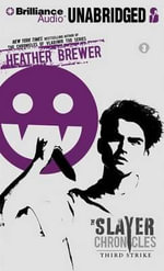 Third Strike : Slayer Chronicles (Audio) - Heather Brewer