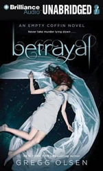 Betrayal : An Empty Coffin Novel - Gregg Olsen