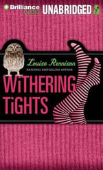Withering Tights : The Misadventures of Tallulah Casey - Louise Rennison
