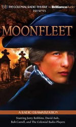 Moonfleet : A Radio Dramatization - J Meade Falkner Dramatized by Deniz Cordell