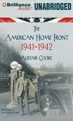 The American Home Front : 1941-1942 - Alistair Cooke