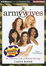 Army Wives : The Unwritten Code of Military Marriage - Tanya Biank