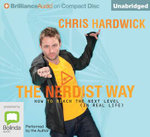 The Nerdist Way: : How to Reach the Next Level (in Real Life) - Chris Hardwick