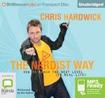 The nerdist way: : How to reach the next level (in real life) (MP3) - Chris Hardwick