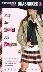 Only the Good Spy Young : Gallagher Girls - Ally Carter