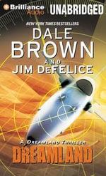 Dreamland : A Dreamland Thriller - Dale Brown