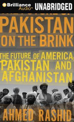 Pakistan on the Brink : The Future of America, Pakistan, and Afghanistan - Mr Ahmed Rashid