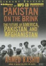 Pakistan on the Brink : The Future of America, Pakistan, and Afghanistan - Mr Ahmed Rashid