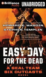 Easy Day for the Dead : Seal Team Six Outcasts - Howard E Wasdin