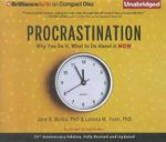 Procrastination : Why You Do It, What to Do about It Now - Jane B Burka