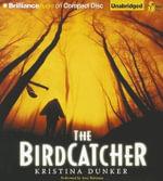 The Birdcatcher - Kristina Dunker