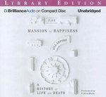 The Mansion of Happiness : A History of Life and Death - Associate Professor of History and American Studies Jill Lepore