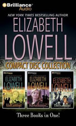 Elizabeth Lowell Compact Disc Collection : Untamed, Forbidden, Enchanted - Elizabeth Lowell
