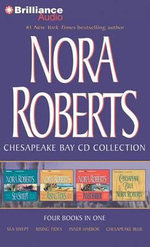 Nora Roberts Chesapeake Bay CD Collection : Sea Swept, Rising Tides, Inner Harbor, Chesapeake Blue - Nora Roberts