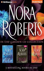 Nora Roberts in the Garden CD Collection : Blue Dahlia, Black Rose, Red Lily - Nora Roberts