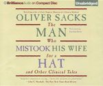 The Man Who Mistook His Wife for a Hat : And Other Clinical Tales - Oliver W Sacks