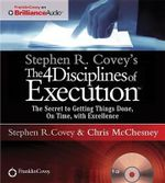 Stephen R. Covey's the 4 Disciplines of Execution : The Secret to Getting Things Done, on Time, with Excellence - Live Performance - Dr Stephen R Covey