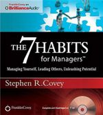 The 7 Habits for Managers : Managing Yourself, Leading Others, Unleashing Potential - Dr Stephen R Covey