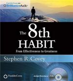 The 8th Habit : From Effectiveness to Greatness - Dr Stephen R Covey