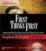 First Things First : Understand Why So Often Our First Things Aren't First - Dr Stephen R Covey
