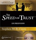 The Speed of Trust : Live Presentation - Stephen M R Covey