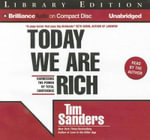 Today We Are Rich : Harnessing the Power of Total Confidence - Tim Sanders