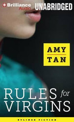 Rules for Virgins : Wherein Magic Gourd Advises Young Violet on How to Become a Popular Courtesan While Avoiding Cheapskates, False Love, and Suicide - Amy Tan