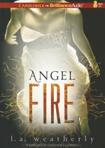 Angel Fire : Angel - L A Weatherly