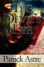 The Devil's Eye - Patrick Astre