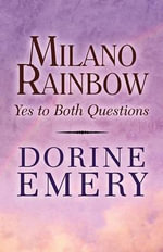 Milano Rainbow : Yes to Both Questions - Dorine Emery