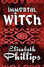 Immortal Witch - Elizabeth Phillips