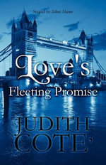 Love's Fleeting Promise - Judith Cote'