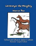 Latawnya the Naughty Horse Two - Sylvia Scott Gibson