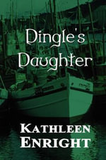 Dingle's Daughter - Kathleen Enright