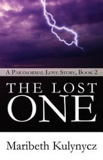 The Lost One : A Paranormal Love Story, Book 2 - Maribeth Kulynycz