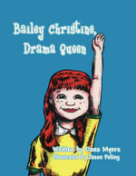 Bailey Christine, Drama Queen - Dana Myers