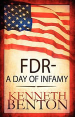FDR - A Day of Infamy - Kenneth Benton
