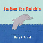 Co-Man the Dolphin - Mary F Wright