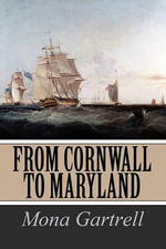 From Cornwall to Maryland - Mona Gartrell