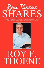 Roy Thoene Shares : The Other Side of a Preacher's Life - Roy F. Thoene