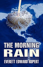 The Morning Rain - Everett Edward Rupert