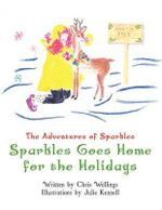 Sparkles Goes Home for the Holidays - Chris R. Wellings
