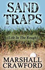 Sand Traps : (Life in the Rough) - Marshall Crawford