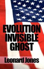 Evolution Invisible Ghost - Leonard Jones