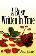 A Rose Written in Time - Jas Cole
