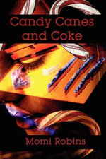 Candy Canes and Coke - Momi Robins
