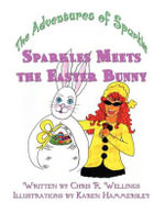 Sparkles Meets the Easter Bunny : The Adventures of Sparkles - Chris R. Wellings