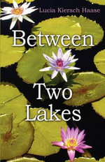 Between Two Lakes - Lucia Haase