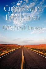Choices Guide Life's Journey - Cw 2 Floyd F Dickerson